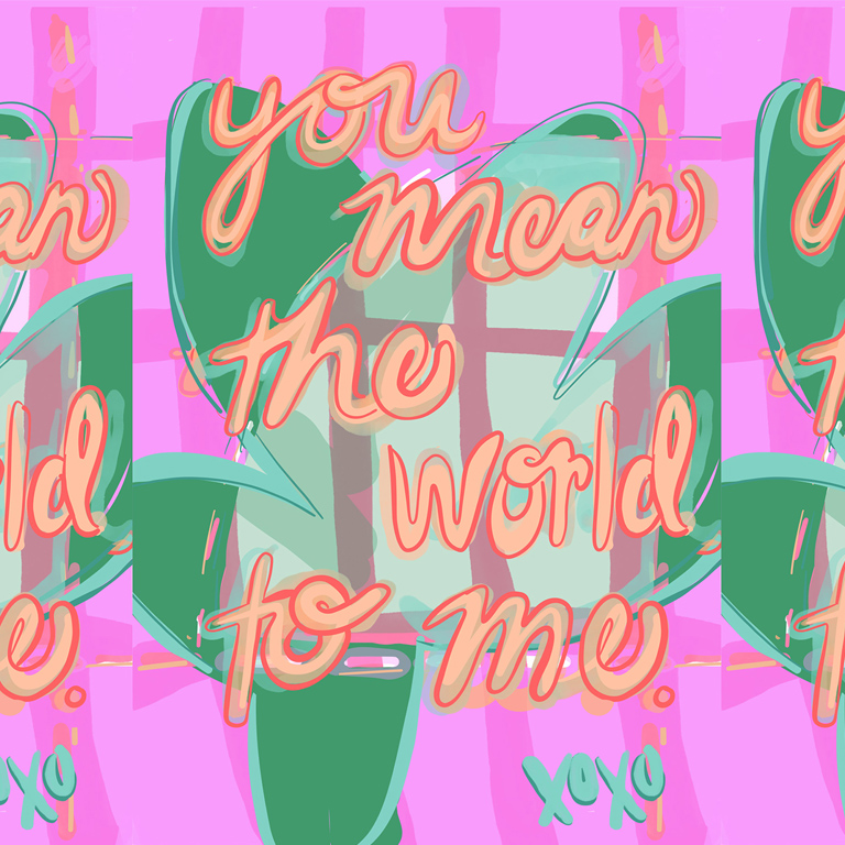 An image of the words You Mean the World to Me on a green and pink background.
